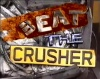 Beat the Crusher